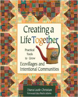 Creating A Life Together – Diana Leafe Christian